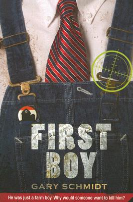 First Boy By Schmidt, Gary D.