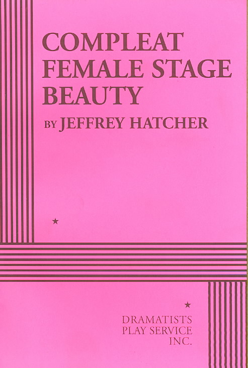 Compleat Female Stage Beauty By Hatcher, Jeffrey